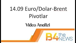 14 Eylül Euro/Dolar -Brent pivot noktalar