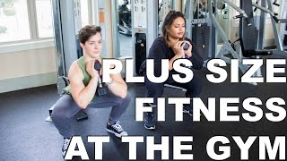 Plus Size Workout: Strength Train and Get Confident At The Gym