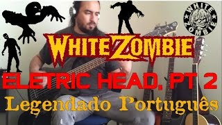 WHITE ZOMBIE - Electric Head Pt 2 - Leg.PT.BR (bass cover)
