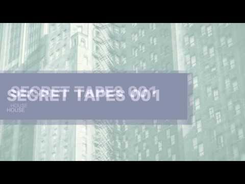 SECRET TAPES 001 - HOUSE 2017
