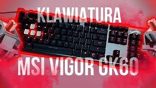 MECHANIK z CZERWONYMI SWITCHAMI! - recenzja MSI Vigor GK60.