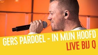 Gers Pardoel - In Mijn Hoofd | Live bij Q