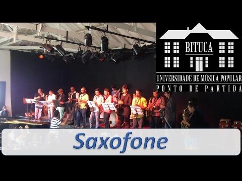 Saxofone - Formatura / Bituca - Universidade de Música Popular - 1/4