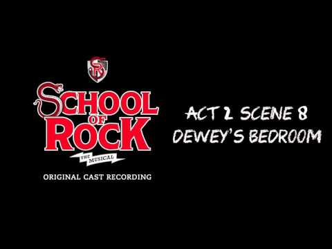 Act 2, Scene 8: Dewey's Bedroom (Broadway Cast Recording) | SCHOOL OF ROCK: The Musical