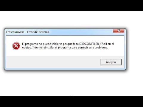 Solucion Al Error d3dcompiler_47.dll (Falta e…