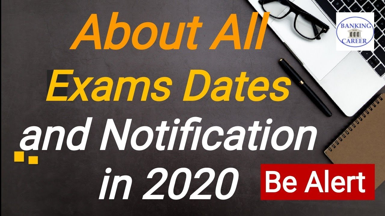 About all Exams Dates and Notification in 2020