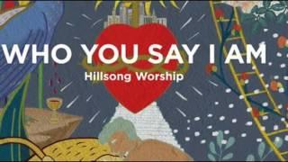 Hillsong - Who You Say I Am - Instrumental with Lyrics