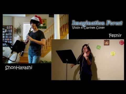 【Fesnir x Shon】 Vocaloid - Imagination Forest / 想像フォレスト (Violin & Clarinet Cover) 【バイオリンとクラリネット】