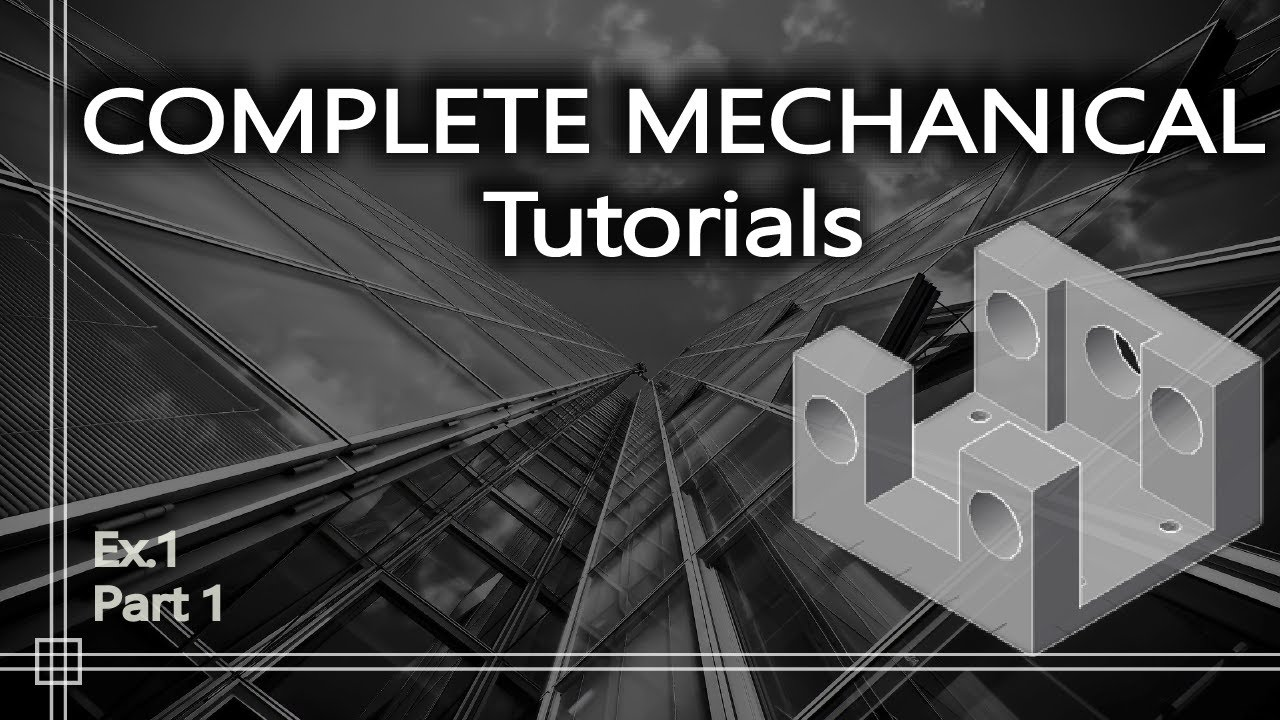 Autocad - Complete Mechanical Tutorial for beginners - Exercise 1 Part1
