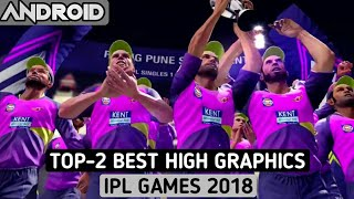TOP 2 BEST HIGH GRAPHICS IPL CRICKET GAMES OF 2018 FOR ANDROID | BEST IPL GAMES 2018 | TEEKY TECH