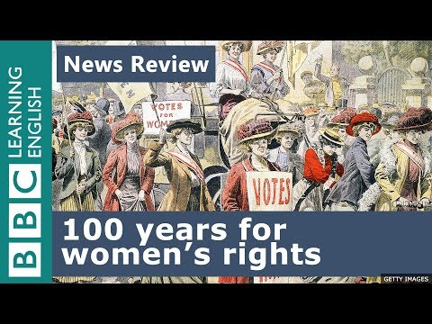 News Review: 100 year anniversary for women's rights
