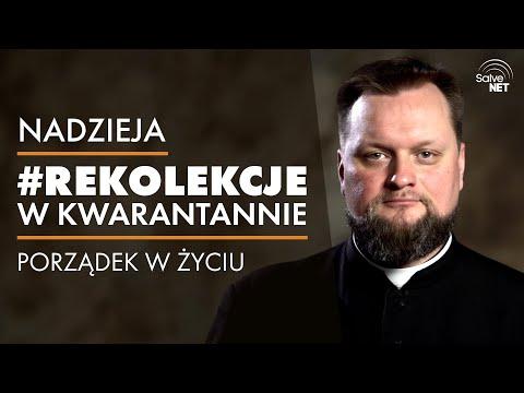 ks. Michał Dziedzic - Porządek w życiu - #RekolekcjeWKwarantannie #Nadzieja cz. 5