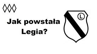 Jak powstała Legia?