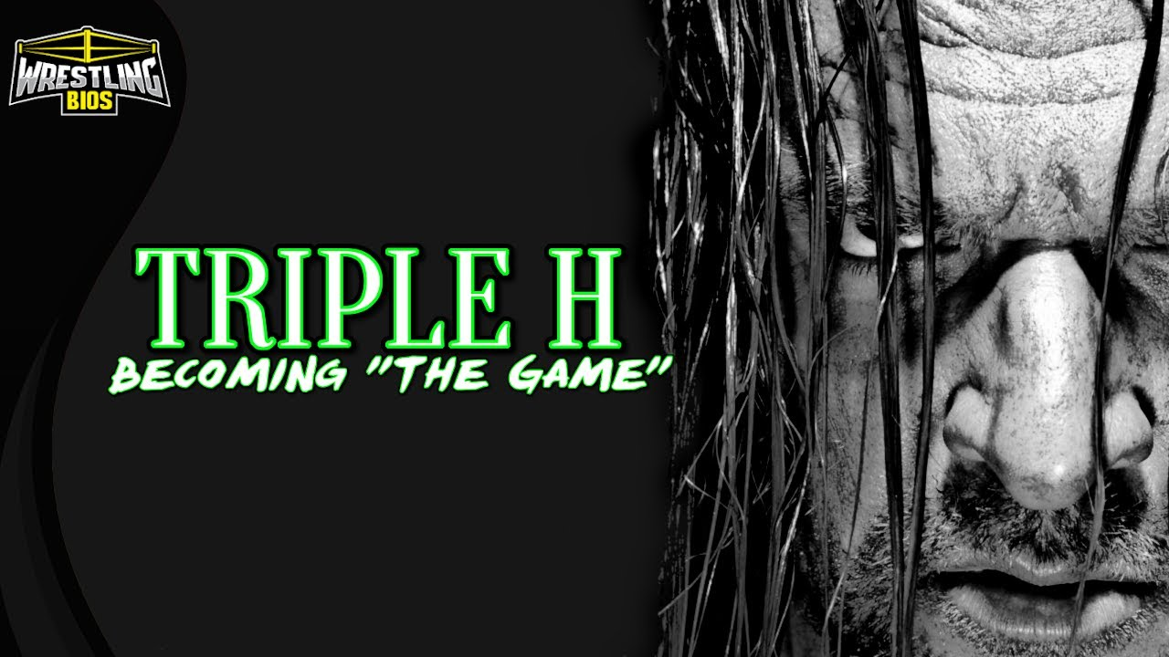 "Triple H  - Becoming ""The Game"""