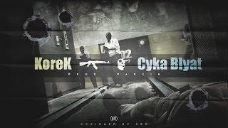 KoreK - CYKA BLYAT (prod. Papkin)