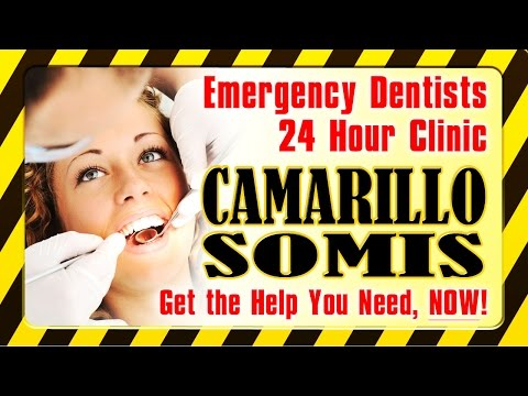 Emergency Dentist Camarillo CA - 805-322-8757 -24 Hour Dental Clinic Somis