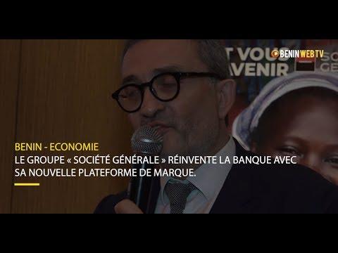 Bénin: le groupe « Société Générale » réinvente la banque avec sa nouvelle plateforme de marque.