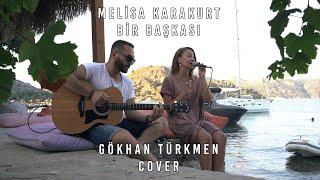 Melisa Karakurt - Bir Baskasi  Gokhan Turkmen Cover  Resimi