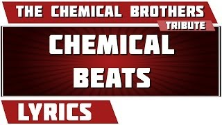 Chemical Beats - The Chemical Brothers tribute - Lyrics