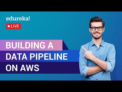 Building a Data Pipeline on AWS | AWS Data Pipeline Tutorial | AWS Training | Edureka | AWS Live - 1