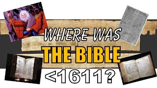 10/19: Where was the Bible before 1611?