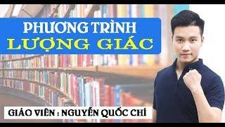 Phương trình lượng giác cơ bản - Toán 11 - Thầy Nguyễn Quốc Chí