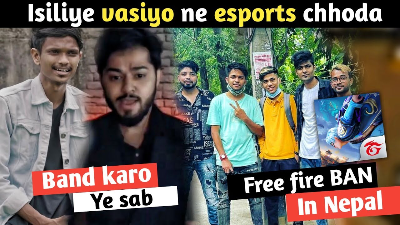 Free fire BAN in Nepal? || vasiyo leave esports - why? || arrow gaming angry on Free fire community