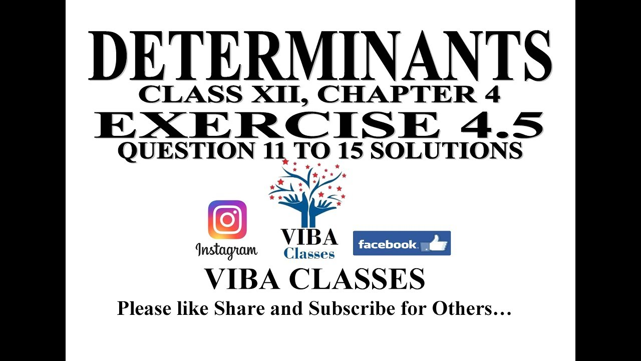 DETERMINANTS, CLASS XII, CHAPTER 4, EXERCISE 4.5