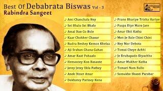 Best Of Debabrata Biswas Vol 3 | Rabindra Sangeet | Debabrata Biswas Rabindra Sangeet