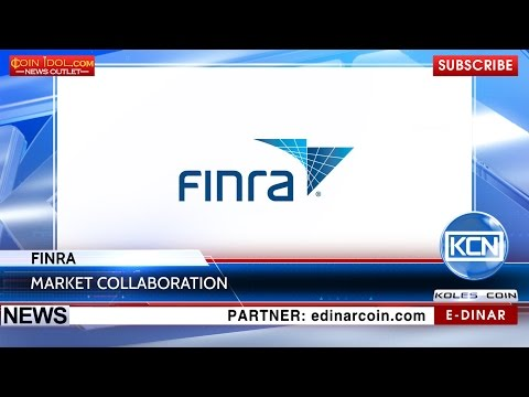 KCN: FINRA Calls On To Collaboration Of Market Participants
