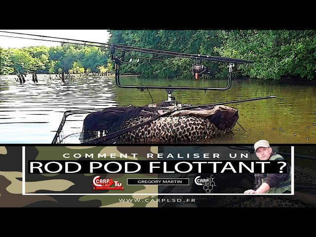 CARP LSD TV | Comment Réaliser un rod pod flottant ?