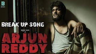 Arjun Reddy || Breakup Cover Video Song || Srinu Nani || Vijay Devarakonda || Arya Arun