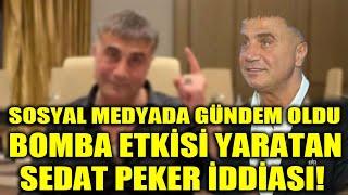Bomba etkisi yaratan Sedat Peker iddiası! Peker yakalandı mı, yer mi değiştiriyo