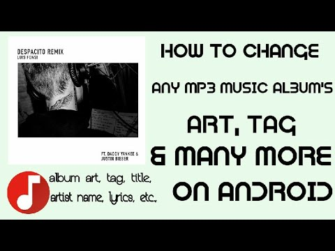 How To Change Mp3 Music Album Art And Tag On Android