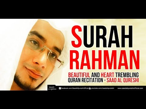 SURAH RAHMAN  سورة الرحمن   Beautiful and Heart trembling Quran Recitation Saad Al Qureshi