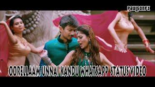 Oorellaam Unnai Kandu   Full Screen Whatsapp Status   Nannbenda   Udhayanidhi Stalin, Nayanthara