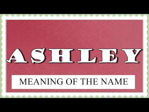 MEANING OF THE NAME ASHLEY FUN FACTS HOROSCOPE