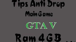 TIPS Main GTA V Di Ram 4GB ANti DROP FPS (Asus A456UR)