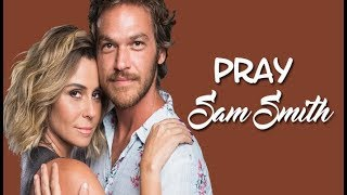 Baixar Sam Smith Pray (Tradução) Segundo Sol (Lyrics Video).