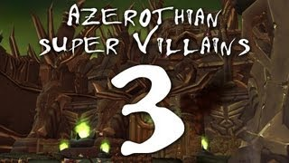 Azerothian Super Villains - Episode 3 (World of Warcraft)