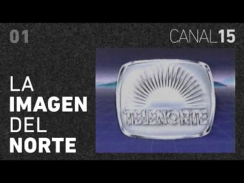 Canal 15 #01: La GRAN Historia de Telenorte