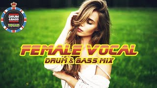 Best Female Vocal Drum And Bass Mix 2018 | Best Liquid Drum And Bass Mix 2018 | #65 DNB Squad