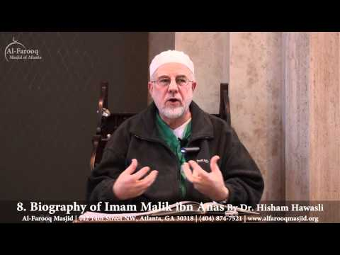 8. Biography of Imam Malik ibn Anas (Part 4 of 6)