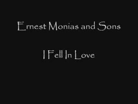Ernest Monias and Sons - I fell In Love again