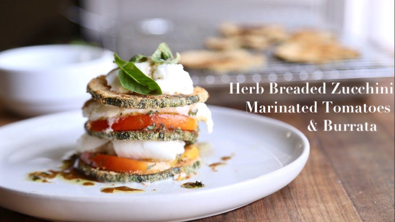 Herb Breaded Zucchini, Marinated Tomatoes, & Burrata Cheese