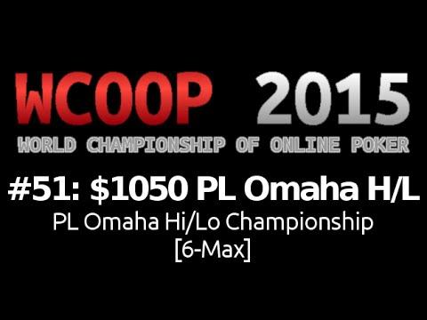 [WCOOP 2015] Event #51: $1,050 PL Omaha Hi/Lo {Championship} (6-Max), $50K Gtd