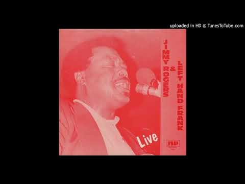 Jimmy Rogers & Left Hand Frank - Sloppy Drunk (Live) [Vinyl Rip]
