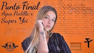 Agus Padilla - Punto Final Ft. Super Yei (Video Oficial) thumbnail