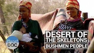 Desert of the Skeletons. Bushmen People   Tribes - Planet Doc Full Documentaries