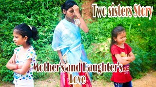Two Sisters Story| Mother and Daughter's Love|Cute Story| Heart Touching Story